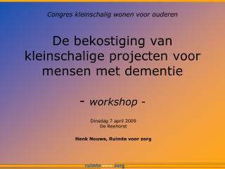 De bekostiging van kleinschalige projecten voor mensen met dementie -  workshop -