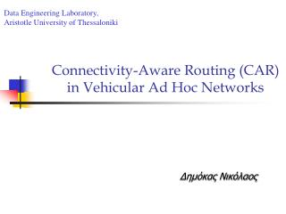 Connectivity-Aware Routing (CAR) in Vehicular Ad Hoc Networks