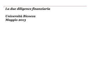 La due diligence finanziaria Università Bicocca Maggio 2013