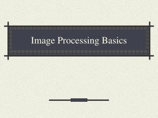 Image Processing Basics