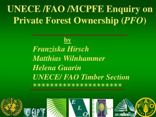 UNECE /FAO /MCPFE Enquiry on Private Forest Ownership ( PFO )