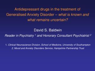 David S. Baldwin Reader in Psychiatry  1  and Honorary Consultant Psychiatrist  2