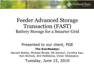 Feeder Advanced Storage Transaction (FAST) Battery Storage for a Smarter Grid