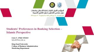 Students� Preferences in Banking Selection � Islamic Perspective