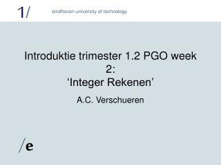 Introduktie trimester 1.2 PGO week 2: 'Integer Rekenen'
