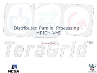 Distributed Parallel Processing – MPICH-VMI