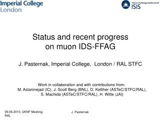 Status and recent progress  on muon IDS-FFAG J. Pasternak, Imperial College,  London / RAL STFC