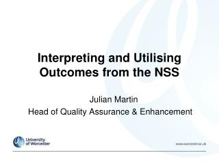 Interpreting and Utilising Outcomes from the NSS