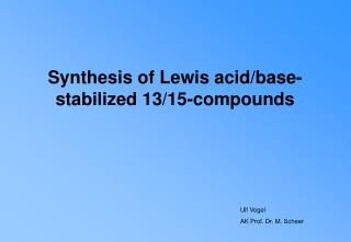 Synthesis of Lewis acid/base-stabilized 13/15-compounds
