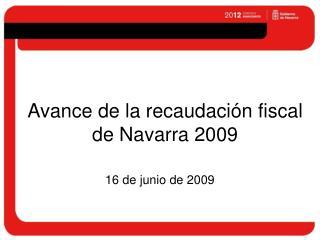 Avance de la recaudaci�n fiscal de Navarra 2009