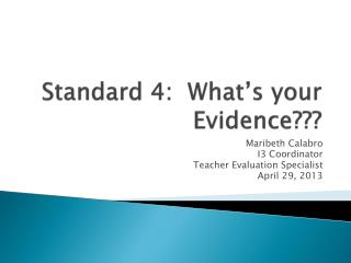 Standard 4:  What's your Evidence???