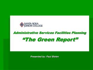 "Administrative Services Facilities Planning ""The Green Report"""