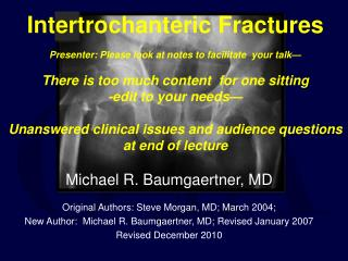 Intertrochanteric Fractures Presenter: Please look at notes to facilitate  your talk—