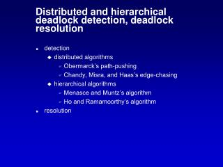 Distributed and hierarchical deadlock detection, deadlock resolution