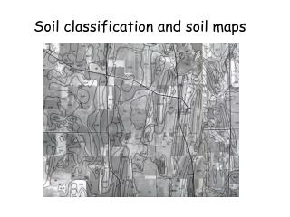 Soil classification and soil maps