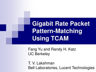 Gigabit Rate Packet Pattern-Matching Using TCAM