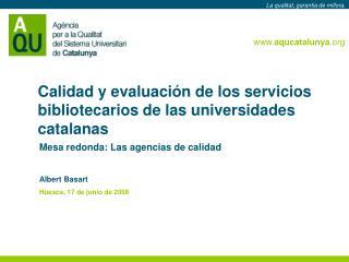 Calidad y evaluación de los servicios bibliotecarios de las universidades catalanas
