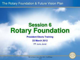 The Rotary Foundation & Future Vision Plan