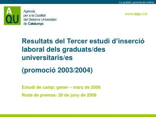 Resultats del Tercer estudi d�inserci� laboral dels graduats/des universitaris/es