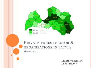 Private forest sector & organizations in latvia