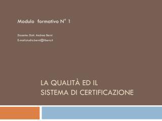 La Qualità ed il  Sistema di Certificazione