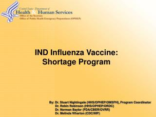 IND Influenza Vaccine: Shortage Program