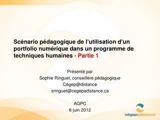 Présenté par  Sophie Ringuet, conseillère pédagogique Cégep@distance sringuet@cegepadistance