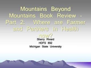 Mountains Beyond Mountains Book Review - Part 2:  Where are Farmer and Partners In Health now?