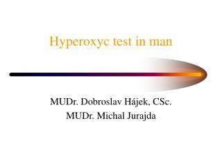 Hyperoxyc test in man