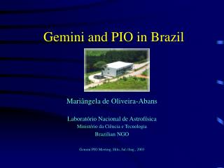 Gemini and PIO in Brazil