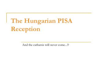 The Hungarian PISA Reception