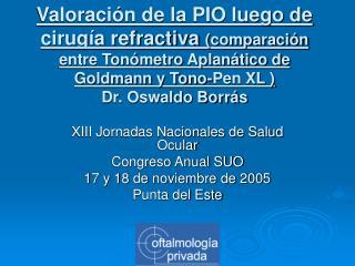 XIII Jornadas Nacionales de Salud Ocular Congreso Anual SUO 17 y 18 de noviembre de 2005