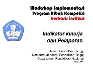 Workshop I mplementasi Program  Hibah Kompetisi berbasis institusi