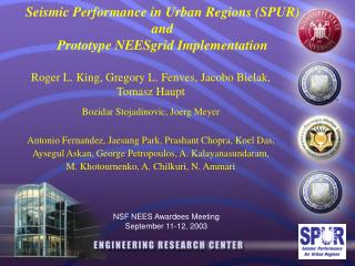 Seismic Performance in Urban Regions (SPUR) and   Prototype NEESgrid Implementation