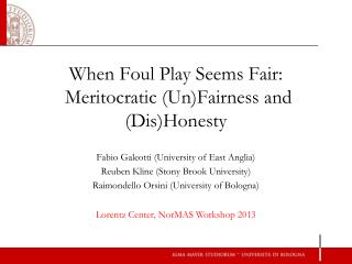 When Foul Play Seems Fair:   Meritocratic (Un)Fairness and ( Dis )Honesty