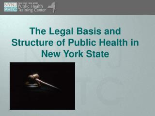 The Legal Basis and Structure of Public Health in New York State