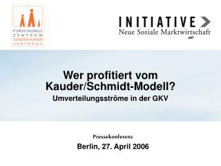 Wer profitiert vom Kauder/Schmidt-Modell? Umverteilungsströme in der GKV