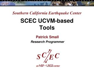 Southern California Earthquake Center SCEC UCVM-based Tools