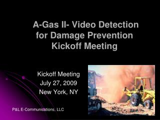 A-Gas II- Video Detection for Damage Prevention Kickoff Meeting