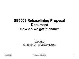 SB2009 Rebaselining Proposal Document - How do we get it done? -