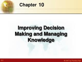 Improving Decision Making and Managing Knowledge
