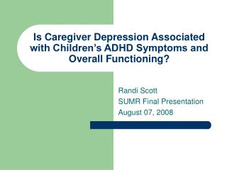 Is Caregiver Depression Associated with Children's ADHD Symptoms and Overall Functioning?