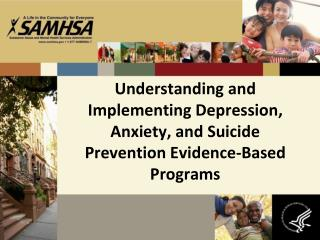 Understanding and Implementing Depression, Anxiety, and Suicide Prevention Evidence-Based Programs