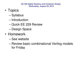 EE 328 Digital Systems and Computer Design Wednesday, August 20, 2014