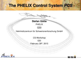 The PHELIX Control  S ystem  PCS