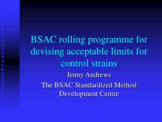 BSAC rolling programme for devising acceptable limits for control strains