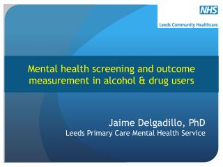 Mental health screening and outcome measurement in alcohol & drug users