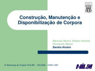 Construção, Manutenção e Disponibilização de Corpora