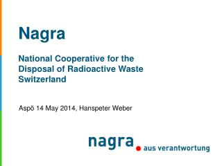 Nagra National Cooperative for the  Disposal of Radioactive Waste Switzerland