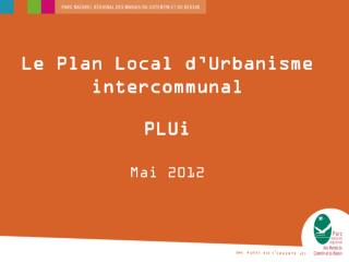 Le Plan Local d'Urbanisme intercommunal PLUi Mai 2012